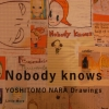 Nobody knows YOSHITOMO NARA Drawings