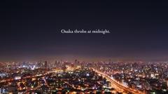 Osaka throbs at midnight