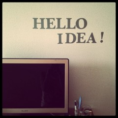 hello idea!