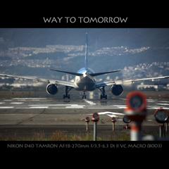 WAY TO TOMORROW