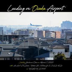 Landing on Osaka Airport